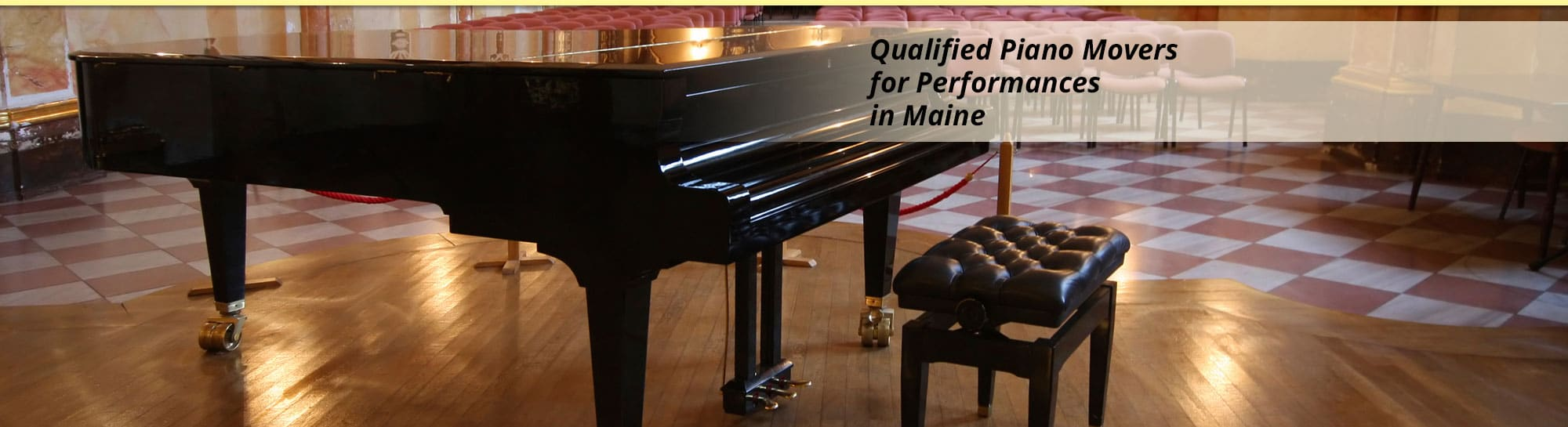 Qualified Piano Movers for Performances in Maine